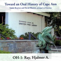 Toward an oral history of Cape Ann : Ray, Hjalmer A.
