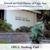 Toward an oral history of Cape Ann : Norberg, Carl