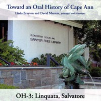Toward an oral history of Cape Ann : Linquata, Salvatore