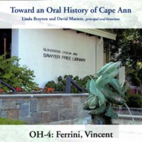 Toward an oral history of Cape Ann : Ferrini, Vincent