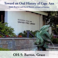 Toward an oral history of Cape Ann : Barron, Grace.