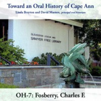 Toward an oral history of Cape Ann : Fosberry, Charles F.