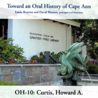 Toward an oral history of Cape Ann : Curtis, Howard A.
