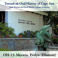 Toward an oral history of Cape Ann : Merwin, Evelyn (Ellsmore)