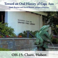 Toward an oral history of Cape Ann : Cluett, Hubert
