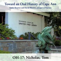 Toward an oral history of Cape Ann : Nicholas, Tom