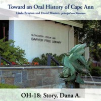 Toward an oral history of Cape Ann : Story, Dana A.