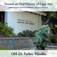 Toward an oral history of Cape Ann : Parker, Hjordis