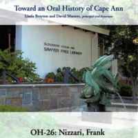 Toward an oral history of Cape Ann : Nizzari, Frank