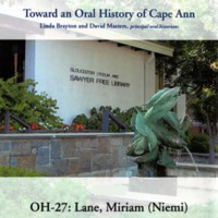 Toward an oral history of Cape Ann : Lane, Miriam (Niemi)