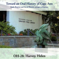 Toward an oral history of Cape Ann : Harvey, Helen