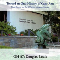 Toward an oral history of Cape Ann : Douglas, Louis