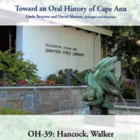 Toward an oral history of Cape Ann : Hancock, Walker