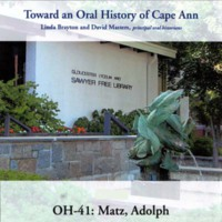Toward an oral history of Cape Ann : Matz, Adolph