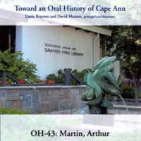 Toward an oral history of Cape Ann : Martin, Arthur