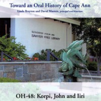 Toward an oral history of Cape Ann : Korpi, John and Iiri