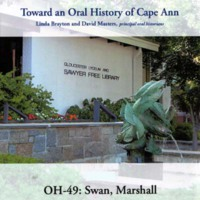 Toward an oral history of Cape Ann : Swan, Marshall