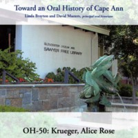 Toward an oral history of Cape Ann : Krueger, Alice Rose