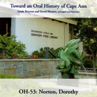 Toward an oral history of Cape Ann : Norton, Dorothy