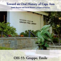 Toward an oral history of Cape Ann : Gruppe, Emile
