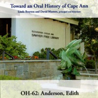 Toward an oral history of Cape Ann : Anderson, Edith
