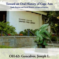 Toward an oral history of Cape Ann : Goncalves, Joseph L.
