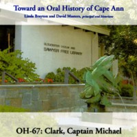 Toward an oral history of Cape Ann : Clark, Captain Michael