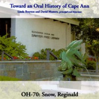 Toward an oral history of Cape Ann : Snow, Reginald