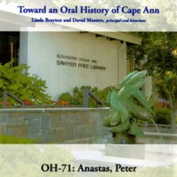 Toward an oral history of Cape Ann : Anastas, Peter