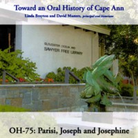Toward an oral history of Cape Ann : Parisi, Joseph and Josephine