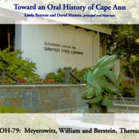 Toward an oral history of Cape Ann : Meyerowitz, William and Berstein, Theresa