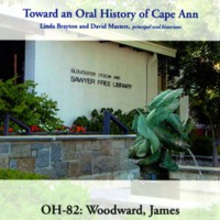 Toward an oral history of Cape Ann : Woodward, James