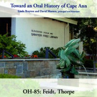 Toward an oral history of Cape Ann : Feidt, Thorpe