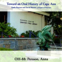 Toward an oral history of Cape Ann : Persson, Anna