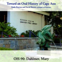 Toward an oral history of Cape Ann : Dahlmer, Mary