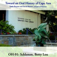 Toward an oral history of Cape Ann : Schlemm, Betty Lou