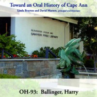 Toward an oral history of Cape Ann : Ballinger, Harry