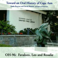 Toward an oral history of Cape Ann : Favaloro, Leo and Rosalie