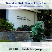 Toward an oral history of Cape Ann : Batcheller, Joseph