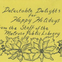 Delectable delights for happy holidays from the staff of the Melrose Public Library