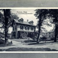 Melrose, Mass., Mary A. Livermore Residence.