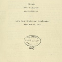 Early land grants and town bounds of the old Town of Reading, Massachusetts from 1639 to 1802