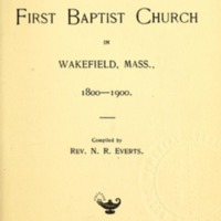 History of the First Baptist Church in Wakefield, Mass., 1800-1900