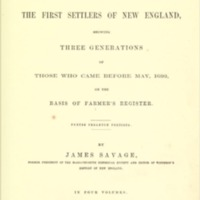 Genealogical Dictionary of the First Settlers of New England, showing three generations of those who came before May, 1692, on the basis of Farmer's Register. Vols 1-4.