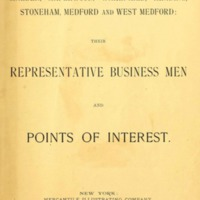Malden, Maplewood, Wakefield, Reading, Stoneham, Medford and West Medford : their representative business men and points of interest