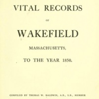 Vital records of Wakefield, Massachusetts, to the year 1850