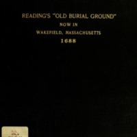 "Reading's ""Old Burial Ground"" now in Wakefield, Massachusetts, 1688"
